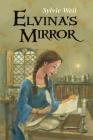 sylvie-weil-elvina-s-mirror